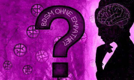 BDSM ohne Empathie – Ist das möglich?