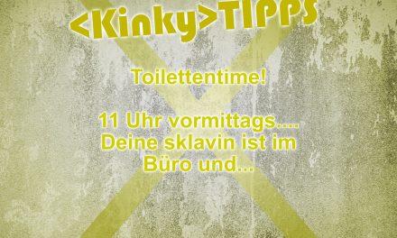 "Kinky Tipp ""Toilettentime"""