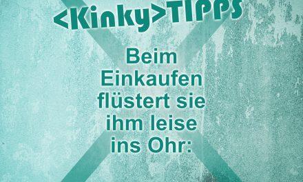 """Kinky Tipp """"Shoppingvergnügen"""""""